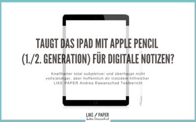 Taugt das iPad (Pro) mit Apple Pencil 1./2. Generation für digitale Notizen?