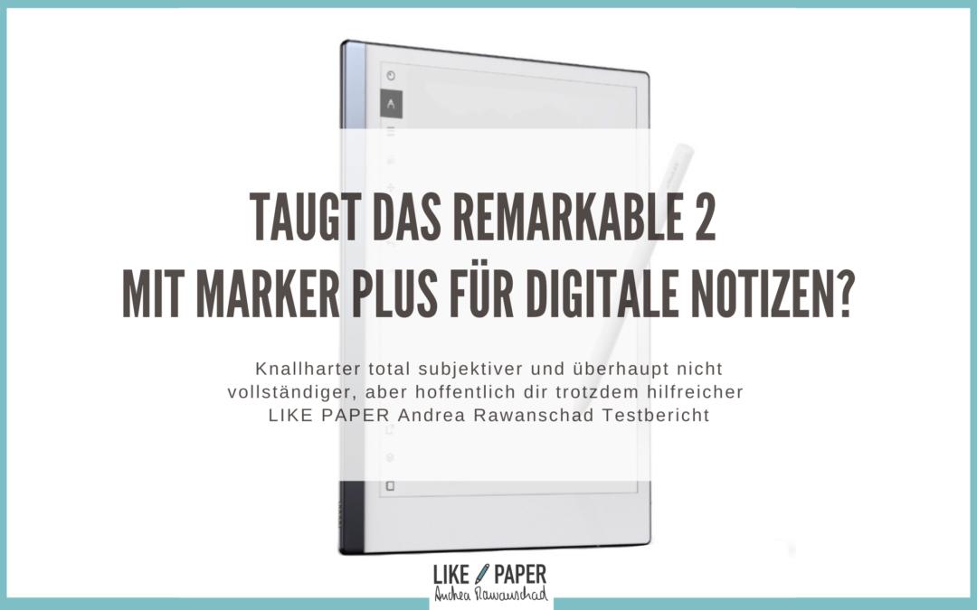 Taugt das Remarkable 2 mit dem Marker Plus für digitale Notizen?